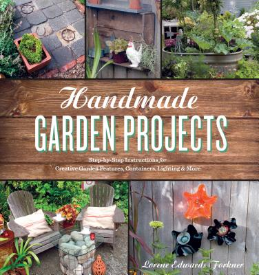Handmade Garden Projects By Forkner, Lorene Edwards